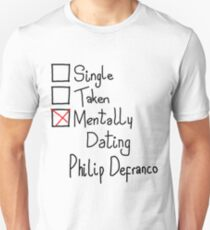 Mentally Dating Philip Defranco Unisex T-Shirt