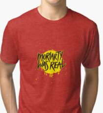 Moriarty Was Real. Tri-blend T-Shirt