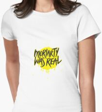 Moriarty Was Real. Womens Fitted T-Shirt