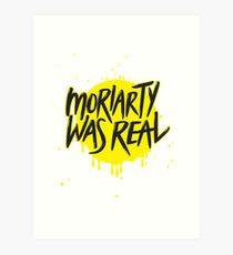 Moriarty Was Real. Art Print