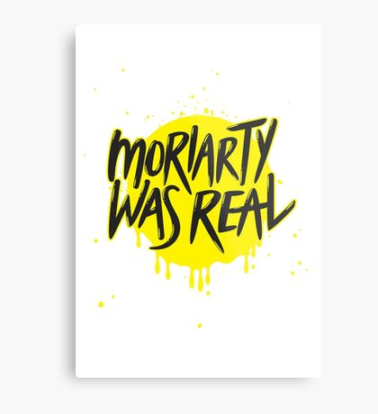 Moriarty Was Real. Metal Print