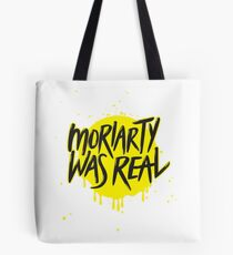 Moriarty Was Real. Tote Bag