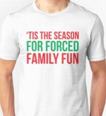 'Tis The Season For Forced Family Fun Unisex T-Shirt