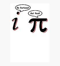 Be Rational Get Real T-Shirt Funny Math Tee Pi Nerd Nerdy Geek Shirt Hilarious Photographic Print