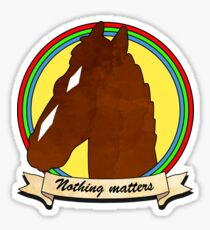 Nothing Matters Sticker