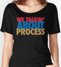 We Talkin' About Process?! (Red/Blue/Gold) Women's Relaxed Fit T-Shirt
