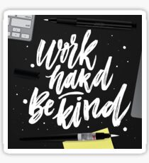 Work hard Be kind Sticker