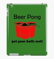 Beer Pong Get Your Balls Wet T-Shirt Funny Drinking Game TEE College Humor Cup iPad Case/Skin