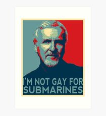 James Cameron is NOT Gay for Submarines Art Print