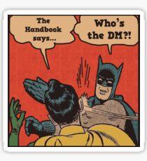 Never question the DM Sticker