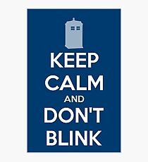 Keep Calm And Don't Blink ver.Tardisblue Photographic Print