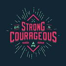 STRONG AND COURAGEOUS 2 by snevi