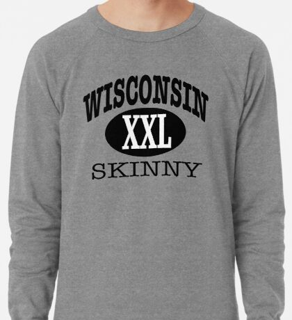 Wisconsin Skinny XXL Lightweight Sweatshirt