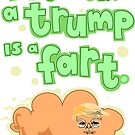 In The UK, A Trump Is A Fart (clear background) by lauriepink