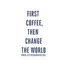 First Coffee...Heroic by JeffersonAwards