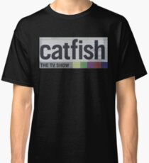 Catfish the TV Show Classic T-Shirt