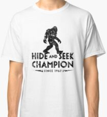 Hide & Seek Champion Since 1967 Classic T-Shirt