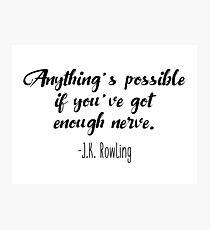 J.K. Rowling - Anything's possible Photographic Print
