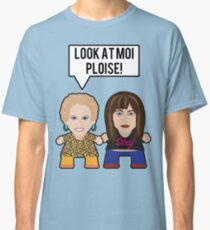 Kath & Kim - Look At Moi Ploise Classic T-Shirt