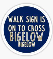 Walk sign is on to cross Bigelow, Bigelow Sticker