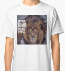 "LION- ""HUNT GOALS"" Classic T-Shirt"