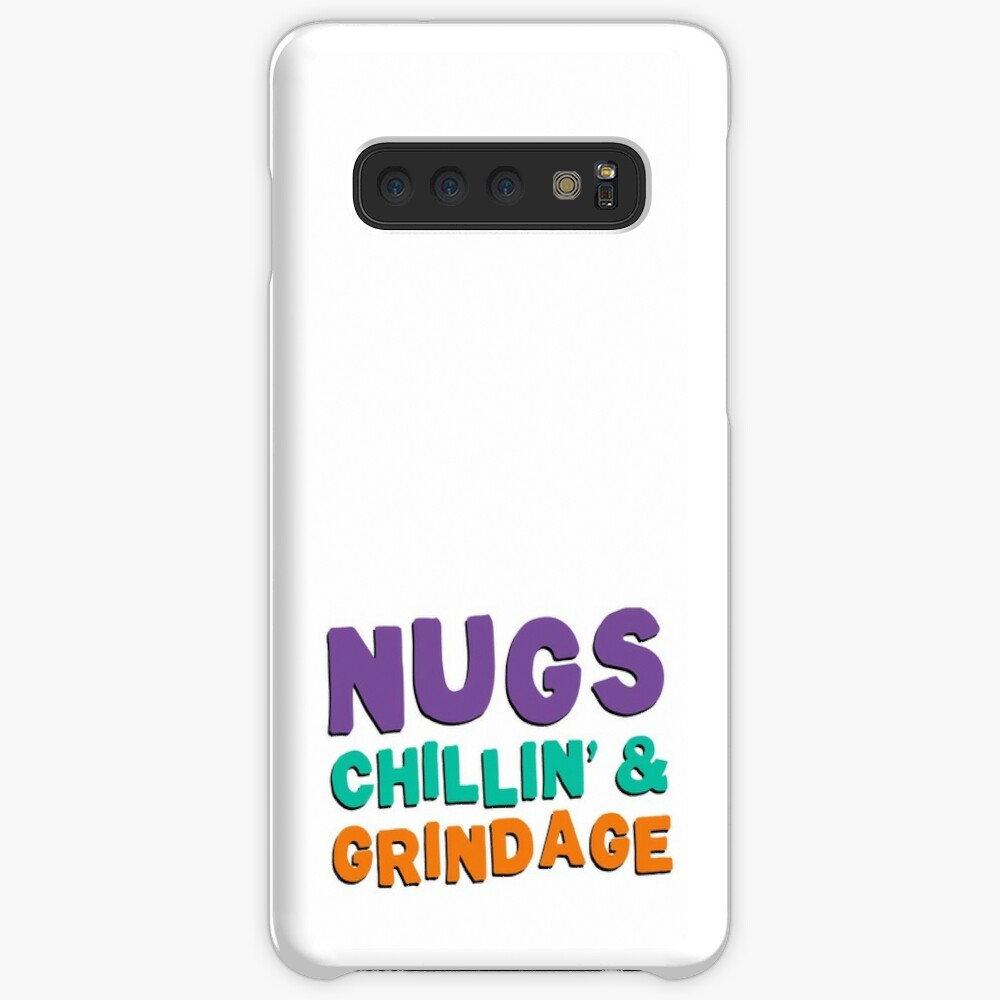 Nugs, Chillin', & Grindage Case & Skin for Samsung Galaxy