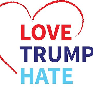 Love Trumps Hate de hannahbyers