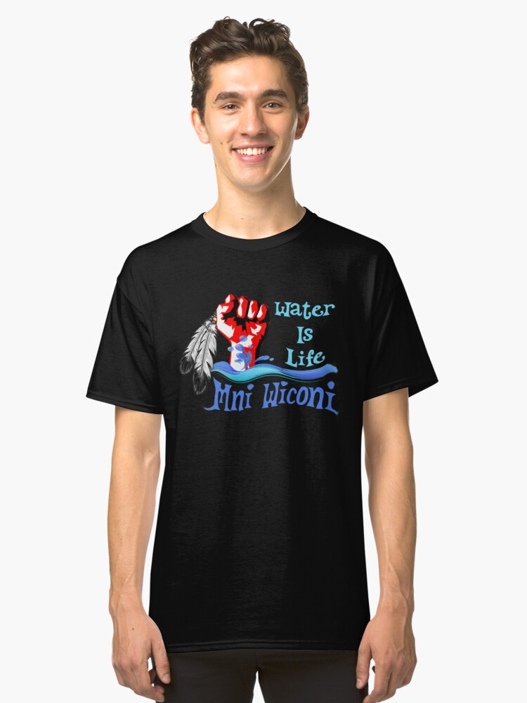 Water Is Life - Stand With Standing Rock Classic T-Shirt Front