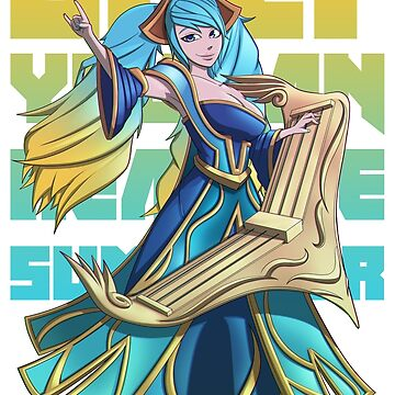 Only you can hear me summoner - Sona by Katanagraphix