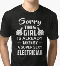 Sorry This Girl Is Already Taken By A Super Sexy Electrician Tri-blend T-Shirt