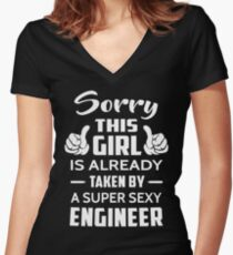 Sorry This Girl Is Already Taken By A Super Sexy Engineer Women's Fitted V-Neck T-Shirt