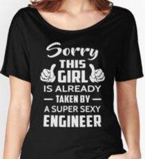 Sorry This Girl Is Already Taken By A Super Sexy Engineer Women's Relaxed Fit T-Shirt