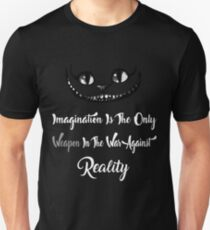 Alice Wonderland Shirt Imagination Is The Only Weapon In The War Against Reality Unisex T-Shirt