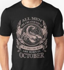 All men are created equal but only the best are born in October Scorpio T-Shirt