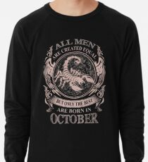 All men are created equal but only the best are born in October Scorpio Lightweight Sweatshirt