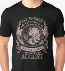 All women are created equal but only the best are born in August Virgo T-Shirt