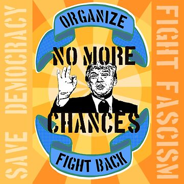 No More Chances Organize Fight Back  by SurlyAmy