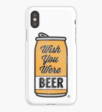 Wish You Were Beer! iPhone Case/Skin