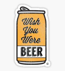 Pegatina ¡Desearía que fueras cerveza!
