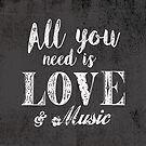 All you need is love & music by creativelolo