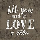 All you need is love & coffee by creativelolo