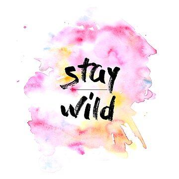 Stay Wild by emguz