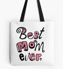 Best Mom Ever Nr. 01 - Text Art Tote Bag