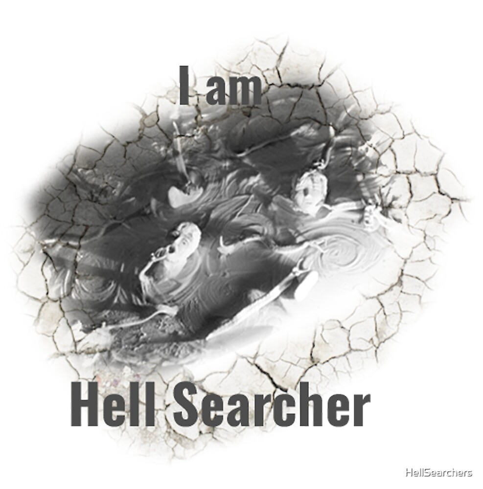 I am Hell Searcher by HellSearchers