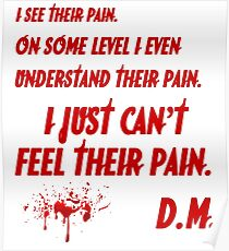 Dexter just can't feel their pain (bloody version) Poster
