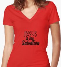Jesus is my salvation Women's Fitted V-Neck T-Shirt