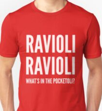 Ravioli Ravioli, What's in the Pocketoli? T-Shirt