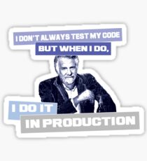 I don't always test my code Sticker