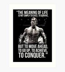 Arnold Schwarzenegger Arnie Conquer Quote Art Print