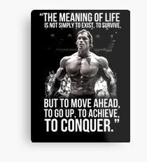 Arnold Schwarzenegger Arnie Conquer Quote Metallbild